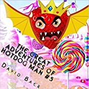 The Sovereign of Strawberries: The Great Adventures of Hotdog Man, Book 5 | David Baer