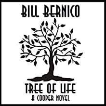 Tree of Life: A Cooper Novel Audiobook by Bill Bernico Narrated by Gregg Rizzo
