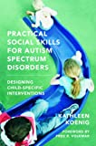 Practical Social Skills for Autism Spectrum Disorders: Designing Child-Specific Interventions (Norton Professional Book)