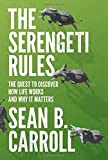 img - for The Serengeti Rules: The Quest to Discover How Life Works and Why It Matters book / textbook / text book