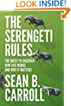 The Serengeti Rules: The Quest to Dis...
