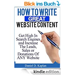 How To Write Great Website Content: Get High In Search Engines and Increase The Leads, Sales or Donations Of ANY Website (English Edition)