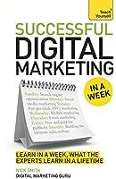 Successful Digital Marketing in a Week (Teach Yourself)