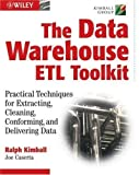 The Data WarehouseETL Toolkit: Practical Techniques for Extracting, Cleaning, Conforming, and Delivering Data 1st (first) Edition by Ralph Kimball, Joe Caserta published by Wiley (2004)