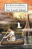 Tree Castle Island (0060002565) by George, Jean Craighead
