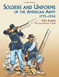 Soldiers and Uniforms of the American Army, 1775-1954 (Dover Military History, Weapons, Armor)