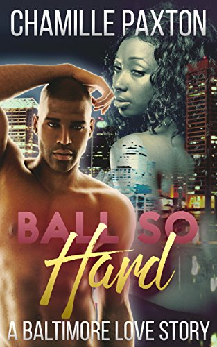ROMANCE: AFRICAN AMERICAN ROMANCE: Ball So Hard: A Baltimore Love Story (College Bad Boy Sports Romance) (New Adult Contemporary Sports Romance Short Stories) PDF