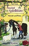 Ponyhof Apfelblüte - Hannah und Pinto: Band 4