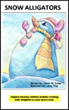 SNOW ALLIGATORS (PICTURE AND RHYME COLLECTION / Ages 4 to 6  (rhyming, bedtime, reading, children, kids, short, stories))