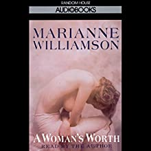 A Woman's Worth | Livre audio Auteur(s) : Marianne Williamson Narrateur(s) :  uncredited