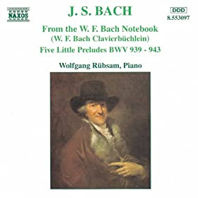 Bach, J.S.: From The W.F. Bach Notebook / 5 Little Preludes