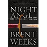 Night Angel: The Complete Trilogy (The Night Angel Trilogy) ~ Brent Weeks