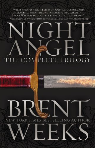Night Angel: The Complete Trilogy by Brent Weeks