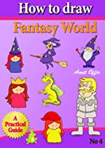 children book - how to draw dragons, fairies, trolls and other fantasy creatures step by step (how to draw comics and cartoon characters)