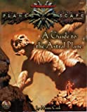 A Guide to the Astral Plane (AD&D/Planescape) (0786904380) by Monte Cook