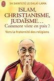 echange, troc Dalaï-Lama - Islam, christianisme, judaisme... Comment vivre en paix ? : Ou comment les religions vont enfin pouvoir s'entendre