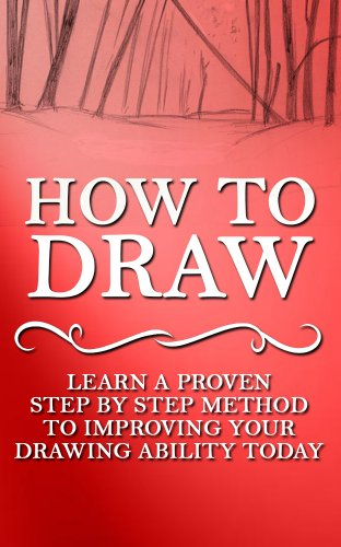 Tom Hunter - How to Draw: Learn A Proven Step by Step Method to Improving your Drawing Ability Today (Drawing, How to Draw, Drawing Books, Drawing in Arts, Crafts and ... Drawing in Toys & Games, Drawing Tablet)