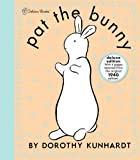 Pat the Bunny Deluxe Edition (Pat the Bunny) (Touch-and-Feel) (0307200477) by Kunhardt, Dorothy