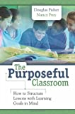 img - for Purposeful Classroom: How to Structure Lessons with Learning Goals book / textbook / text book