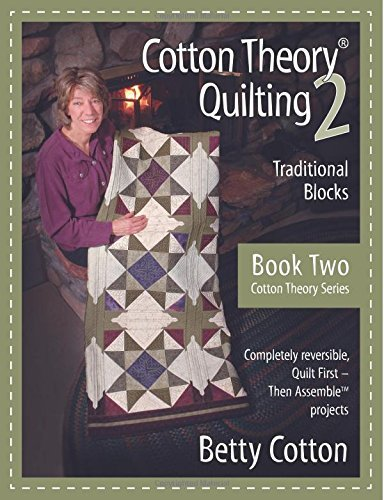 By Betty Cotton Cotton Theory Quilting 2: Traditional Blocks (Cotton Theory Series) (Volume 2) (1st Edition)