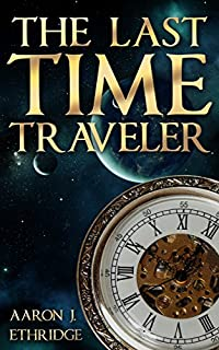The Last Time Traveler by Aaron J. Ethridge ebook deal