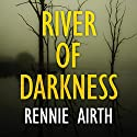 River of Darkness Audiobook by Rennie Airth Narrated by Peter Wickham