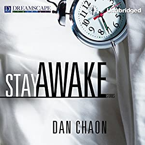 Stay Awake: Stories | [Dan Chaon]