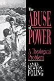 The Abuse of Power: A Theological Problem