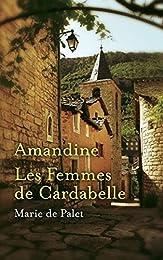 AMANDINE suivi de LES FEMMES DE CARDABELLE