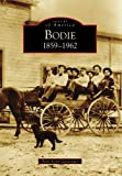 Bodie: 1859-1962 (Images of America)