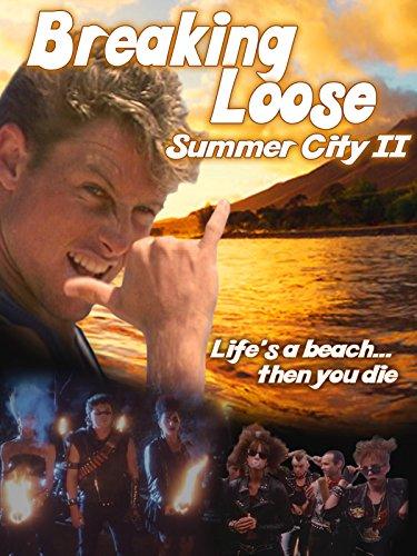 Breaking Loose: Summer City 2 on Amazon Prime Video UK