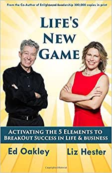Life's New Game: Activating The 5 Elements To BreakOut Success In Life & Business