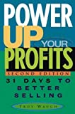 img - for Power Up Your Profits: 31 Days to Better Selling by Troy Waugh (2004-12-16) book / textbook / text book