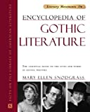 Encyclopedia of Gothic Literature: The Essential Guide to the Lives and Works of Gothic Writers (Literary Movements) (0816055289) by Snodgrass, Mary Ellen