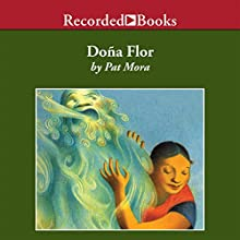 Dona Flor: A Tall Tale About a Giant Woman with a Great Big Heart (       UNABRIDGED) by Pat Mora Narrated by Alma Cuervo