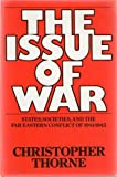 img - for The Issue of War: States, Societies, and the Far Eastern Conflict, 1941-1945 book / textbook / text book