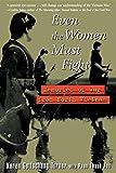 img - for Even the Women Must Fight: Memories of War from North Vietnam by Turner, Karen Gottschang(July 1, 1999) Paperback book / textbook / text book