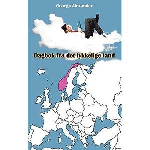 Dagbok fra det lykkelige land (Norwegian Edition)
