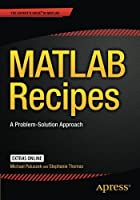 MATLAB Recipes: A Problem-Solution Approach Front Cover