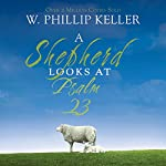 A Shepherd Looks at Psalm 23 | W. Phillip Keller