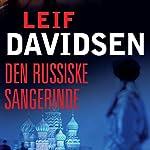 Den russiske sangerinde (Den russiske trilogi 1)   Leif Davidsen
