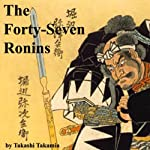 The Forty-Seven Ronins | Takashi Takamia