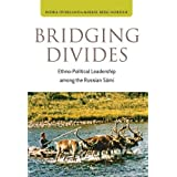 Bridging Divides: Ethno-political Leadership Among the Russian Sami