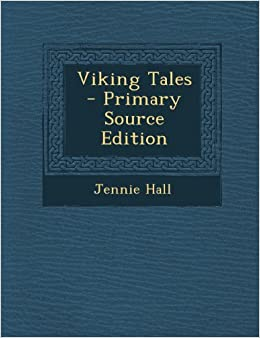 Viking Tales - Primary Source Edition: Jennie Hall: 9781293288702