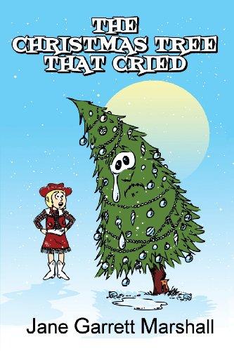 The Christmas Tree That Cried: Jane Garrett Marshall, Dean Tomasek: 9780989624701: Amazon.com: Books