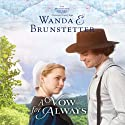 A Vow for Always: The Discovery: A Lancaster County Saga, Book 6 Audiobook by Wanda E. Brunstetter Narrated by Heather Henderson
