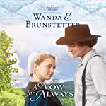 A Vow for Always: The Discovery: A Lancaster County Saga, Book 6 (       UNABRIDGED) by Wanda E. Brunstetter Narrated by Heather Henderson