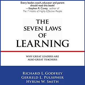 The Seven Laws of Learning: Why Great Leaders Are Also Great Teachers | [Gerreld W Smith, Richard L. Godfrey, Hyrum W. Smith, Gerreld L. Pulsipher]