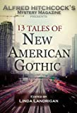 img - for Alfred Hitchcock's Mystery Magazine Presents: 13 Tales of New American Gothic book / textbook / text book