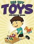 Big Boy Toys Coloring Book: Coloring...